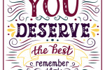 'You deserve the best' poster