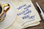 dream, hope, believe